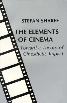 The Elements of Cinema By Sharff, Stefan
